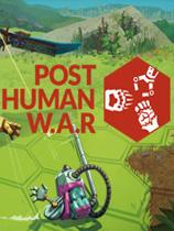 末世战争(Post Human W.A.R)PC版