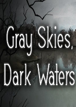 黑水灰天(Gray Skies, Dark Waters)硬盘版