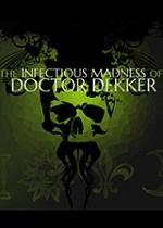 德科医生的传染疯病(The Infectious Maadness of Doctor Dekker)PC硬盘版