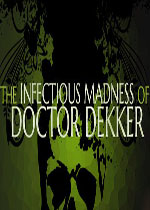 德科医生的传染疯病(The Infectious Madness of Doctor Dekker)硬盘版v1.08