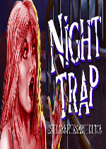 午夜陷阱:25周年纪念版(Night Trap - 25th Anniversary Edition)SKIDROW硬盘版