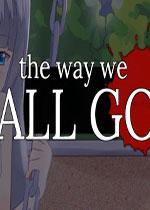 我们走过的路(The Way We All Go)PC硬盘版