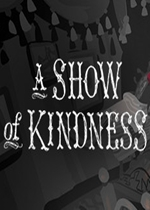 仁慈表演(A Show of Kindness)PC硬盘版