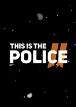 这是警察2(This Is the Police 2)PC中文版