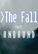 坠落2:解放(The Fall Part 2: Unbound)破解版v1.1