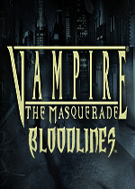 吸血鬼:避世之血族(Vampire: The Masquerade - Bloodlines)破解硬盘版