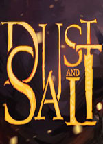 Dust and Salt破解版