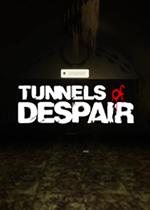 绝望的隧道(Tunnels of Despair)破解版