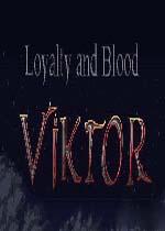 忠�\�c�r血:�S克托起源(Loyalty and Blood: Viktor Origins)破解硬�P版v20180323