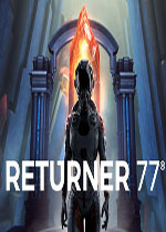 回归者77(Returner 77)破解版