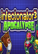 传染恐慌3:启示录(Infectonator 3: Apocalypse)中文破解版