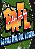 BAFL:弱鸡才刹车(BAFL - Brakes Are For Losers)硬盘版