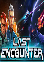 最终遭遇战(Last Encounter)破解版