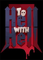 下地狱去吧!(To Hell with Hell)破解版