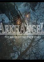 Arkhangel:七星之家(rkhangel The House of the Seven Stars)镜像版