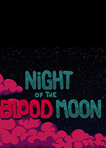 血月之夜(Night of the Blood Moon)PC硬盘版