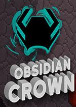 黑曜石皇冠(Obsidian Crown)PC破解版