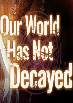 我��的世界:尚未腐朽(Our world has not decayed)PC中文版