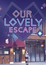 我们可爱的逃亡Our Lovely Escape)pc版