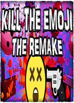 杀死表情包(KILL THE EMOJI - THE REMAKE)PC破解版