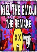 �⑺辣砬榘�(KILL THE EMOJI - THE REMAKE)PC破解版
