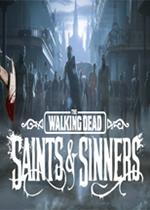 行尸走肉:圣徒�c罪人(The Walking Dead: Saints & Sinners)PC破解版