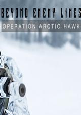 深入敌后:北极鹰行动(Beyond Enemy Lines: Operation Arctic Hawk)中文版
