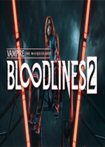 吸血鬼:避世血族2(Vampire: The Masquerade Bloodlines2)中文版