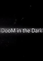 黑暗中的厄运(DooM in the Dark)PC硬盘版