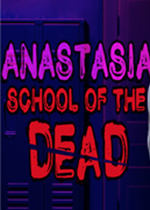 死亡�W校:阿娜斯塔西�I(School of the Dead: Anastasia)中文版