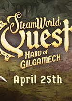 蒸汽世界冒险:吉尔伽美什之手(SteamWorld Quest: Hand of Gilgamech)PC中文版v2.0