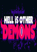 地狱既恶魔(Hell is Other Demons)PC破解版