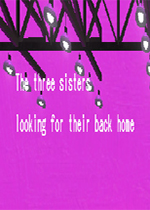 寻找故乡的三姐妹(The Three Sisters looking for their back home)PC版