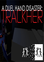 �p手�碾y:追�者(A Duel Hand Disaster: Trackher)PC版