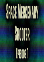 太空雇佣军枪手(Space Mercenary Shooter)第一章破解版