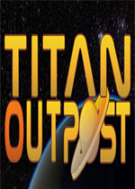 泰坦前哨(Titan Outpost)PC破解版