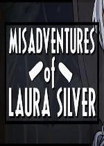 劳拉西尔弗的不幸:第一章(Misadventures of Laura Silver: Chapter I)PC破解版