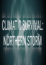 �夂蛏�存:北方�L暴(Climatic Survival: Northern Storm)PC硬�P版