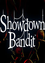 决战强盗(Showdown Bandit)PC版
