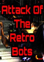 复古机器人的攻击(Attack Of The Retro Bots)PC破解版