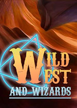 狂野西部与巫师(Wild West and Wizards)PC破解版 集成DLC