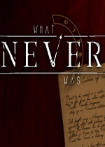 从未有过的(What Never Was)PC版