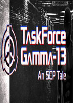�0附M伽��13:一��SCP故事(TaskForce Gamma-13 : An SCP Tale)PC破解版