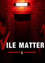 卑鄙的事(Vile Matter)PC破解版