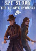 间谍故事:难以捉摸的证据(Spy Story. The Elusive Evidence)PC破解版