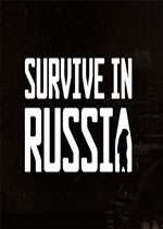 俄�_斯生存(Survive In Russia)PC破解版