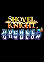 铲子骑士:口袋地牢(Shovel Knight:Pocket Dungeon)PC中文版