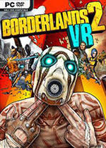 �o主之地2VR(Borderlands 2 VR)PC破解版