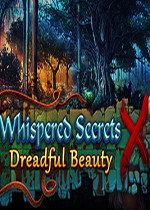 低语的秘密10:可怕的美丽(Whispered Secrets: Dreadful Beauty)PC破解版