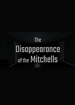 米切尔夫妇的失踪(The Disappearance of the Mitchells)破解版